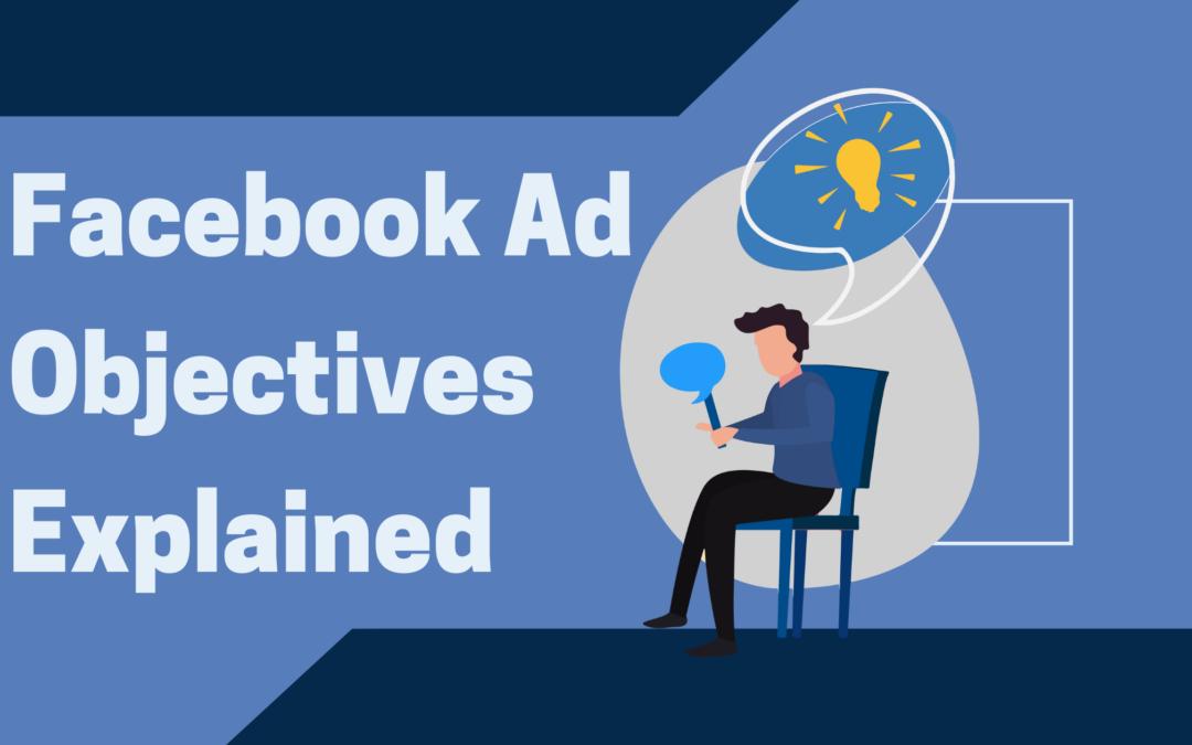 Understanding Facebook Ad Objectives
